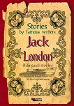 Stories by famous writers: Jack London - Bilingual stories - Jack London -
