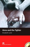Macmillan Readers - Beginner: Anna and the Fighter + CD - Elizabeth Laird -