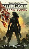 Star Wars: Battlefront 2 - Inferno Squad - Christie Golden -