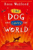 The Dog who saved the World - Ross Welford -